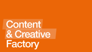 Content & Creative Factory